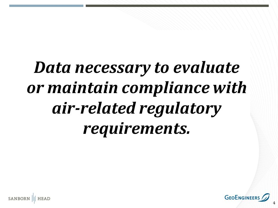 4 Data necessary to evaluate or maintain compliance with air-related regulatory requirements.