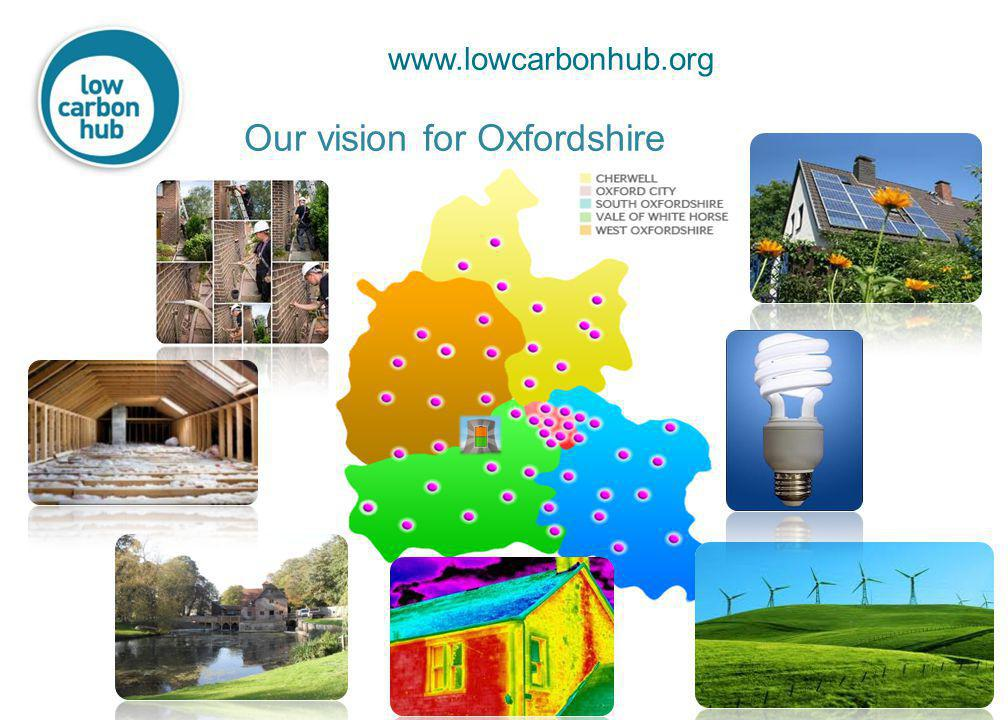 www.lowcarbonhub.org Our vision for Oxfordshire