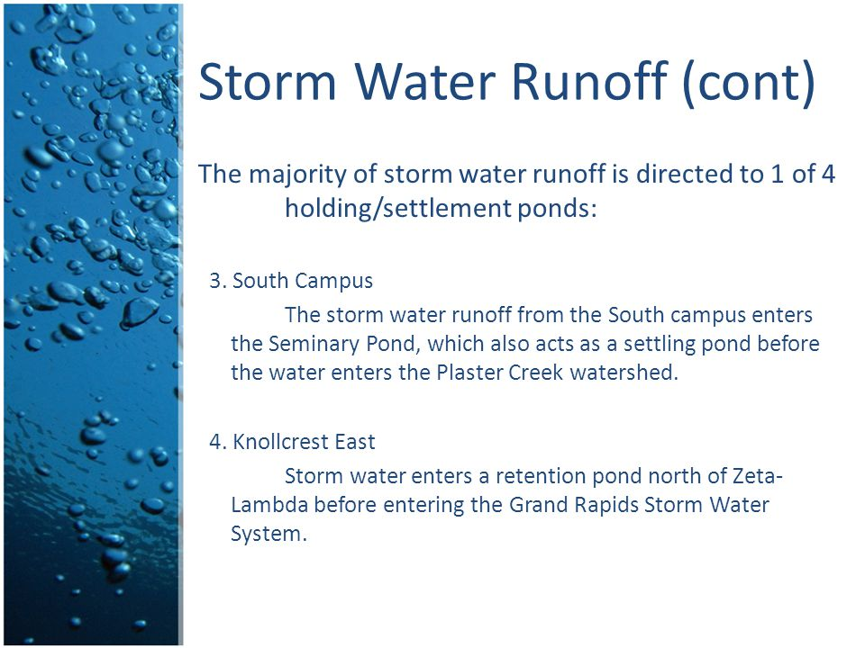 Storm Water Runoff (cont) The majority of storm water runoff is directed to 1 of 4 holding/settlement ponds: 3. South Campus The storm water runoff fr
