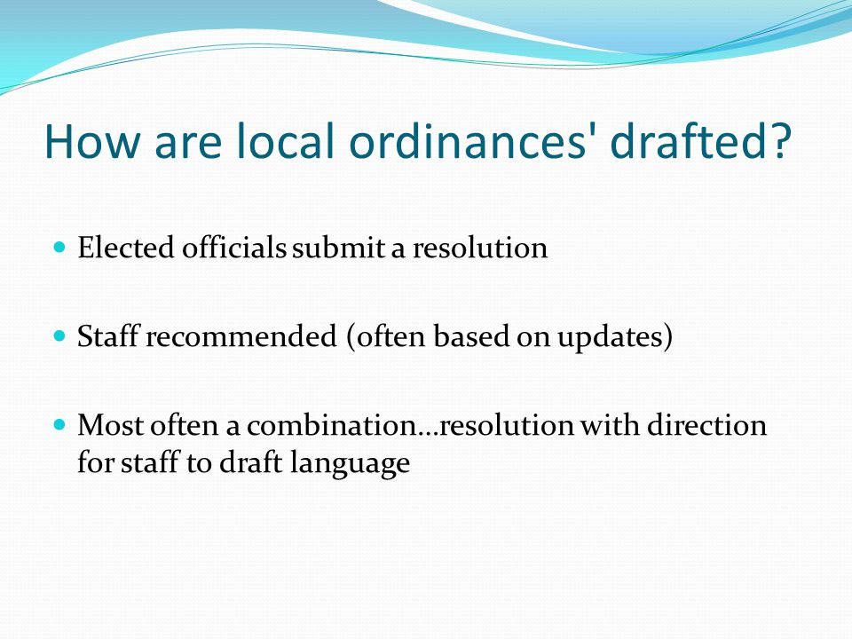 How are local ordinances drafted.