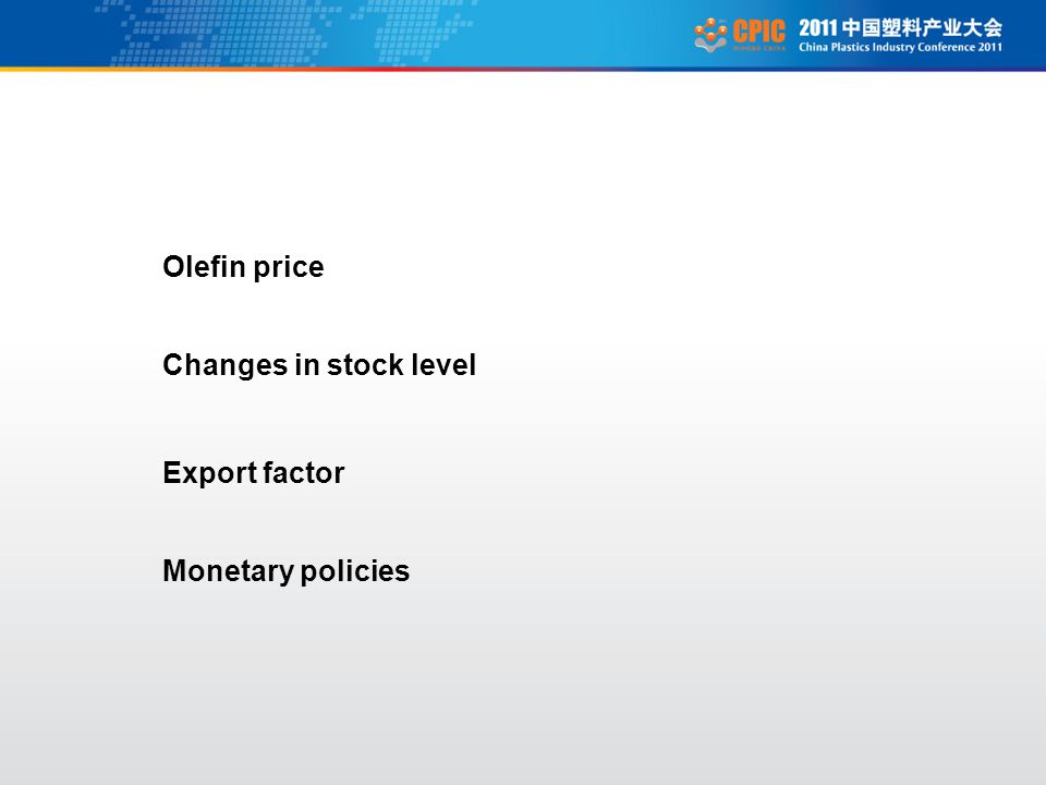 Olefin price Changes in stock level Export factor Monetary policies
