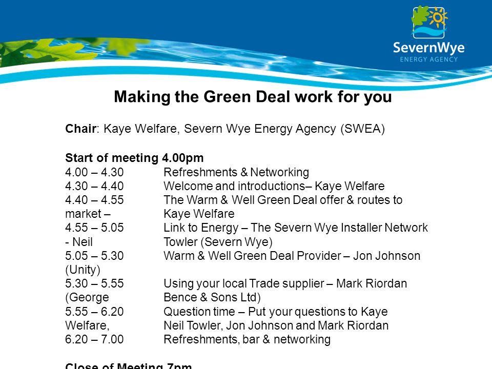 Kaye Welfare Assistant Chief Executive Severn Wye Energy Agency www.swea.co.uk