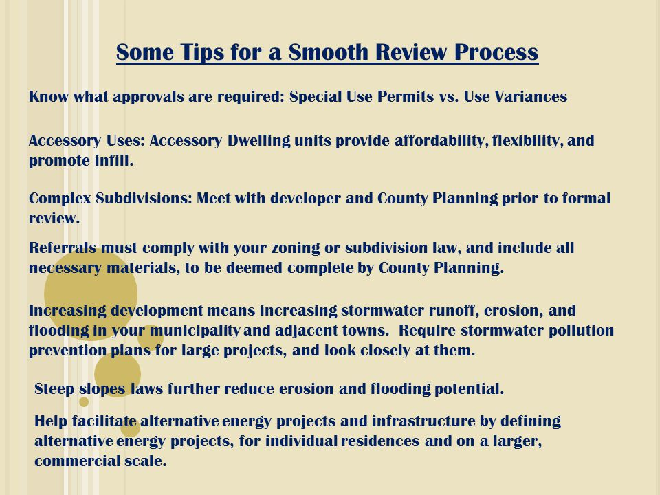 Some Tips for a Smooth Review Process Know what approvals are required: Special Use Permits vs.