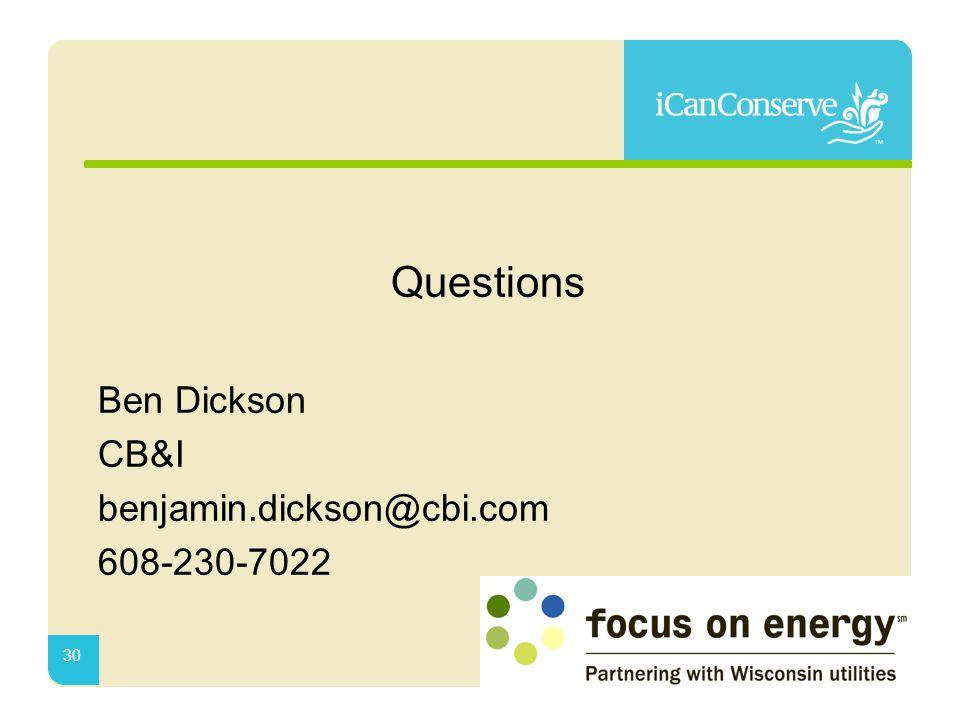 Questions Ben Dickson CB&I benjamin.dickson@cbi.com 608-230-7022 30