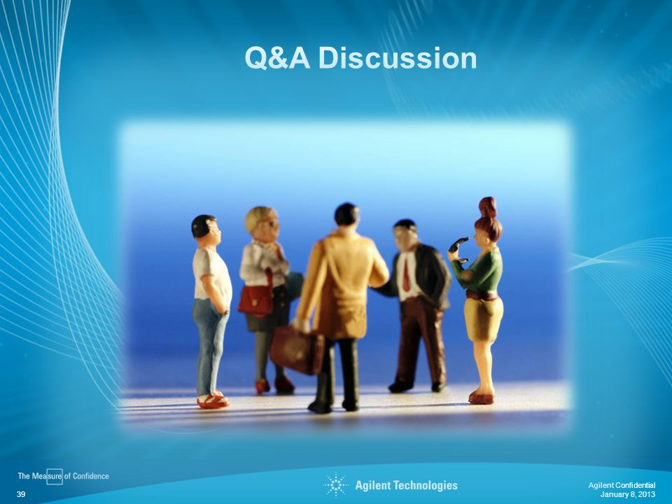 January 8, 2013 Agilent Confidential 39 Q&A Discussion
