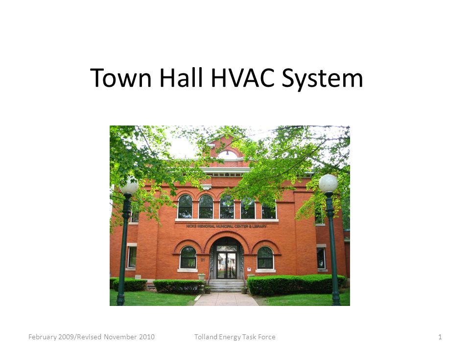 Town Hall HVAC System February 2009/Revised November 20101Tolland Energy Task Force