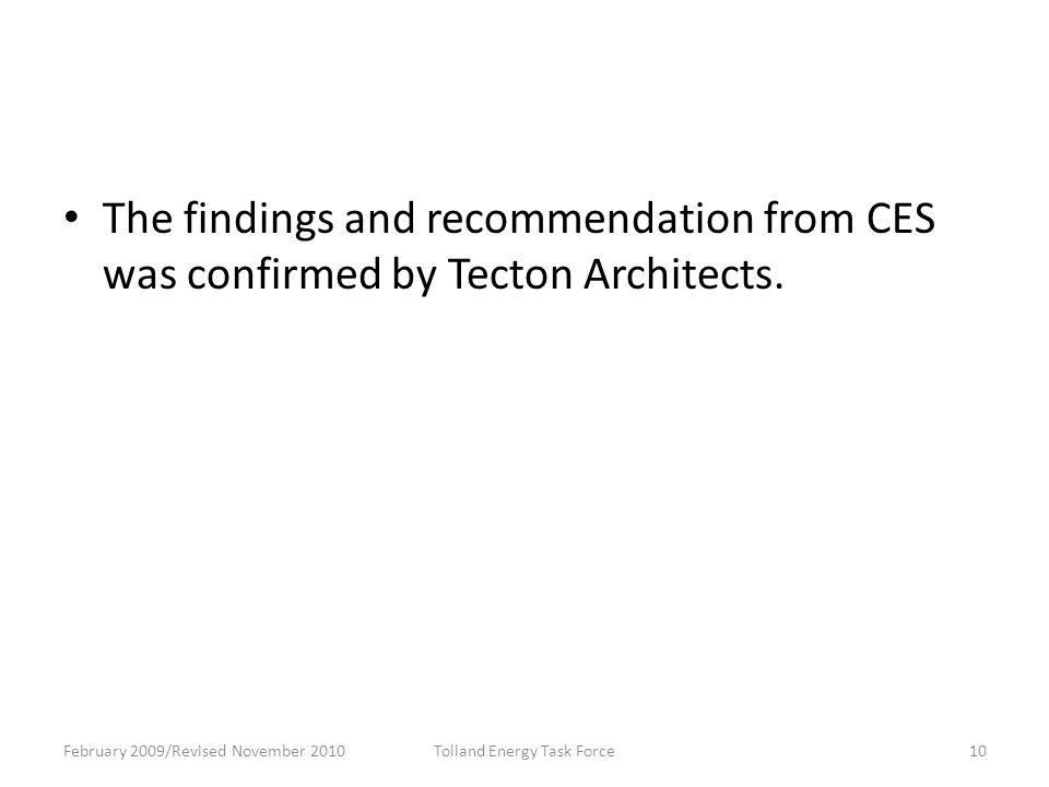 The findings and recommendation from CES was confirmed by Tecton Architects.