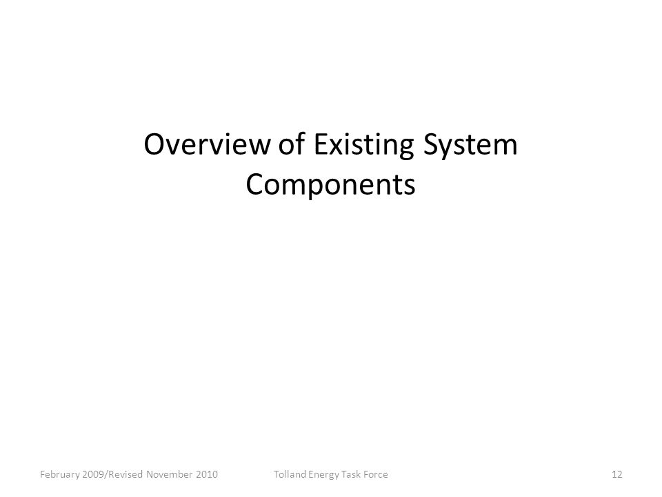 Overview of Existing System Components February 2009/Revised November 201012Tolland Energy Task Force