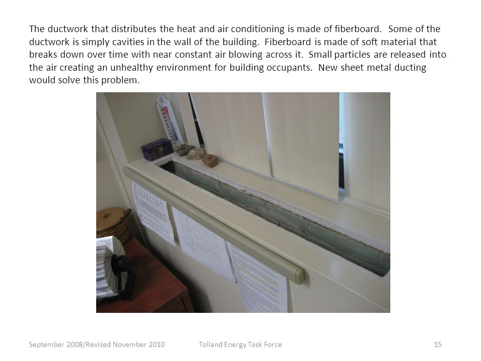 The ductwork that distributes the heat and air conditioning is made of fiberboard.
