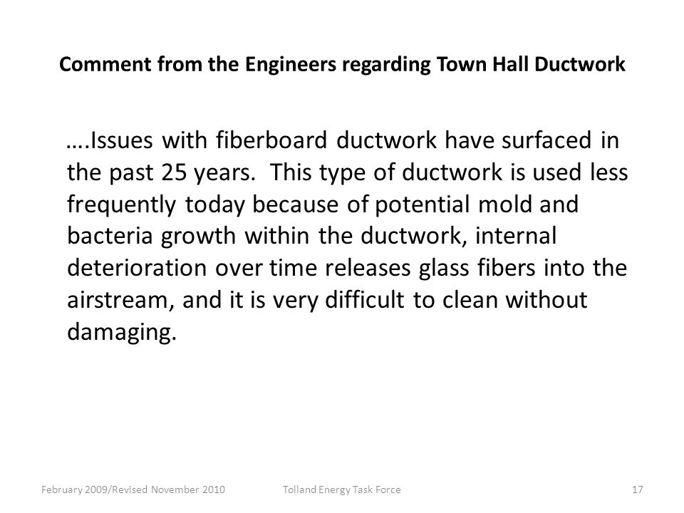 Comment from the Engineers regarding Town Hall Ductwork ….Issues with fiberboard ductwork have surfaced in the past 25 years.
