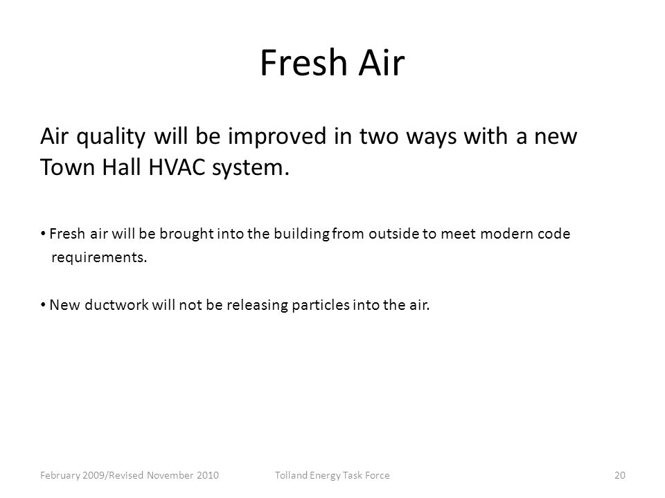 Fresh Air Air quality will be improved in two ways with a new Town Hall HVAC system.