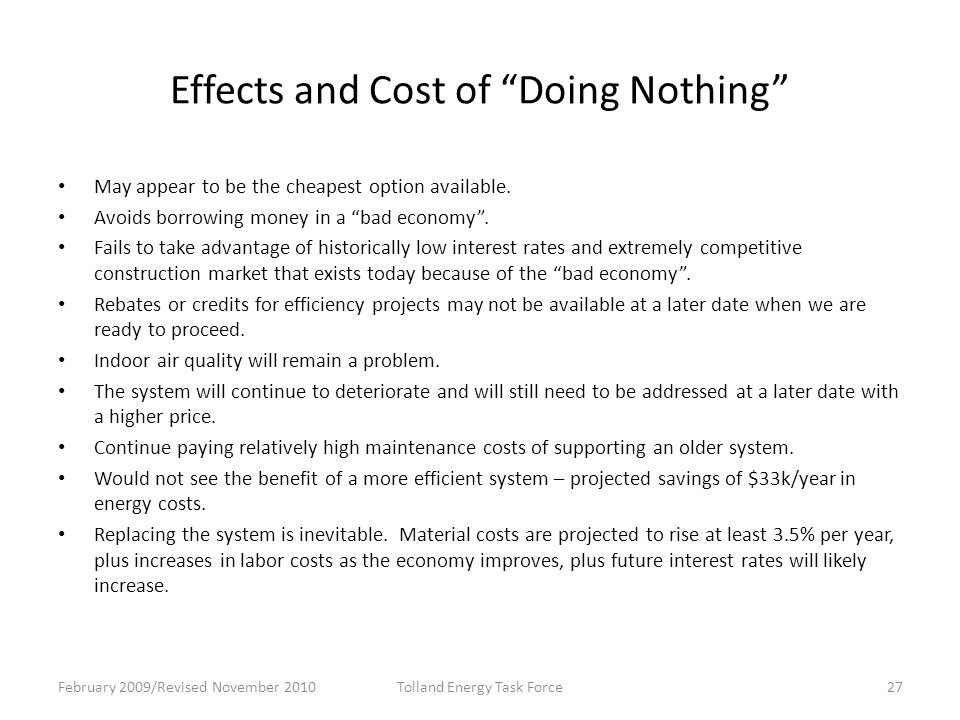 Effects and Cost of Doing Nothing May appear to be the cheapest option available.