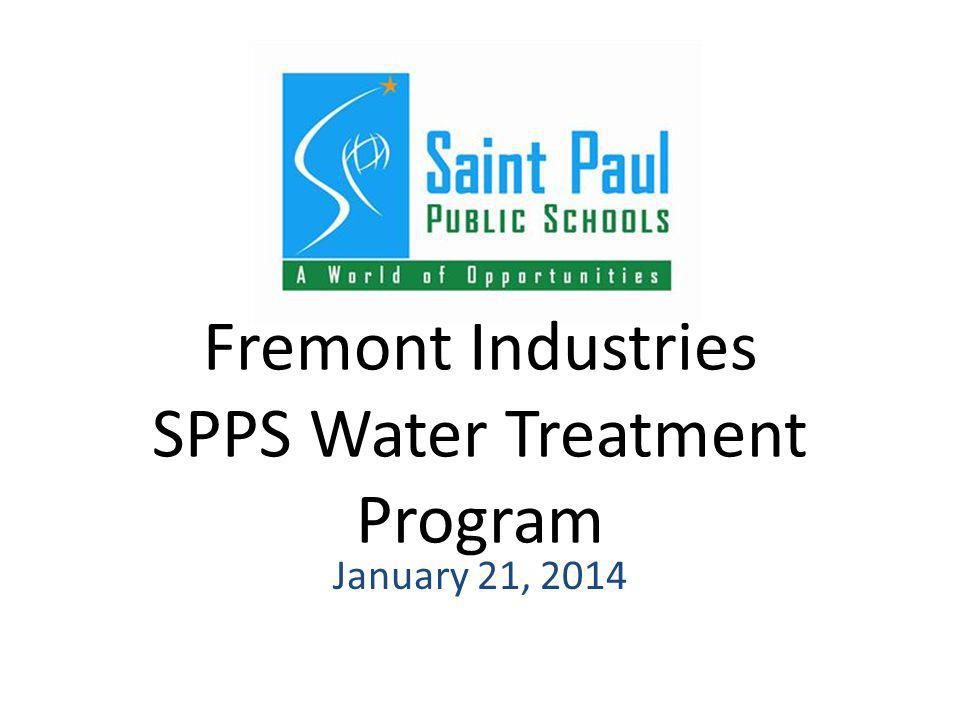 Fremont Industries SPPS Water Treatment Program January 21, 2014