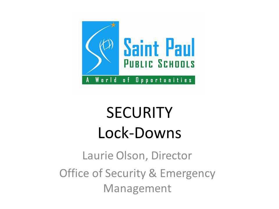 Lockdown Basics State mandated-5 per year in addition to the 5 fire and 1 severe weather drill.