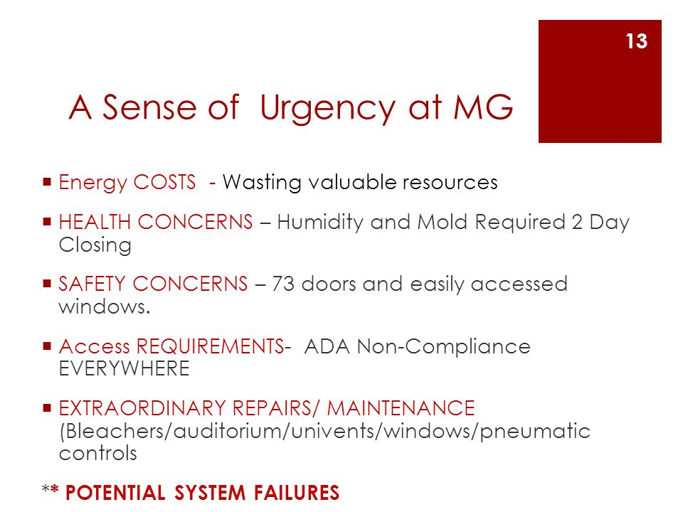 A Sense of Urgency at MG Energy COSTS - Wasting valuable resources HEALTH CONCERNS – Humidity and Mold Required 2 Day Closing SAFETY CONCERNS – 73 doors and easily accessed windows.