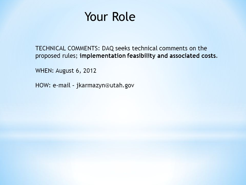 Your Role TECHNICAL COMMENTS: DAQ seeks technical comments on the proposed rules; implementation feasibility and associated costs.
