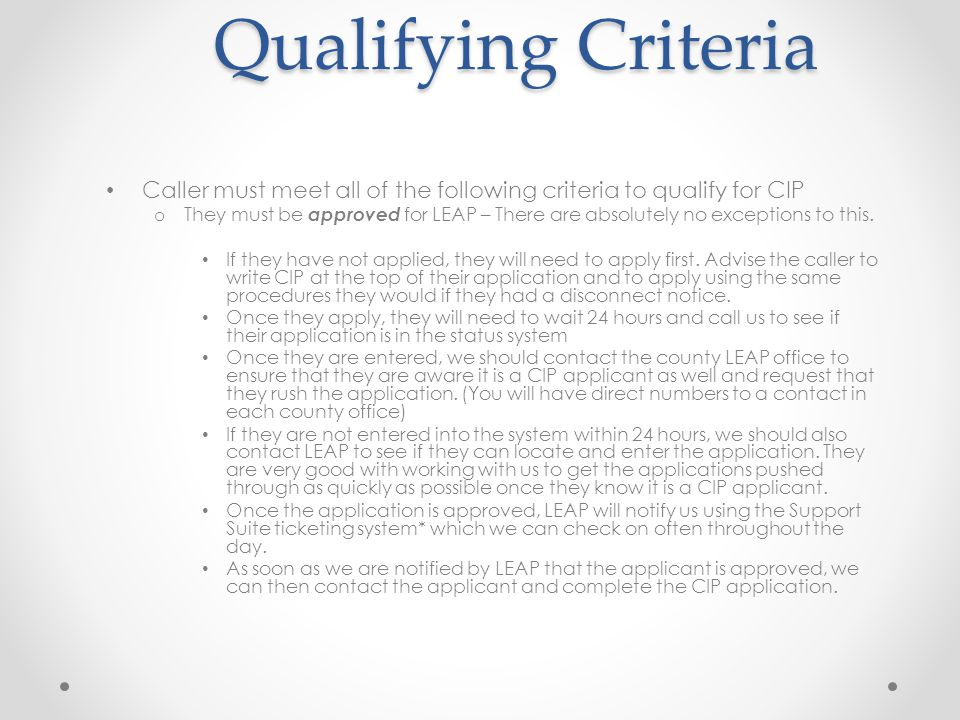 Additional qualifying factors Snow or Severe Weather Crisis EITHER Main Source of Heat OR The callers main source of heat must be non working or not functioning properly** A caller relies on wood or propane for heat and severe weather (such as snow blocking roadways), is preventing them from getting fuel, wood etc.