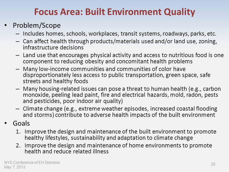 Focus Area: Built Environment Quality Problem/Scope – Includes homes, schools, workplaces, transit systems, roadways, parks, etc.