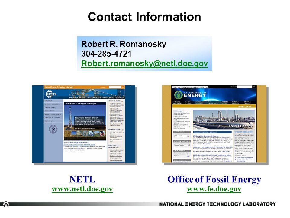 21 NETL www.netl.doe.gov www.netl.doe.gov Contact Information Office of Fossil Energy www.fe.doe.gov www.fe.doe.gov Robert R.