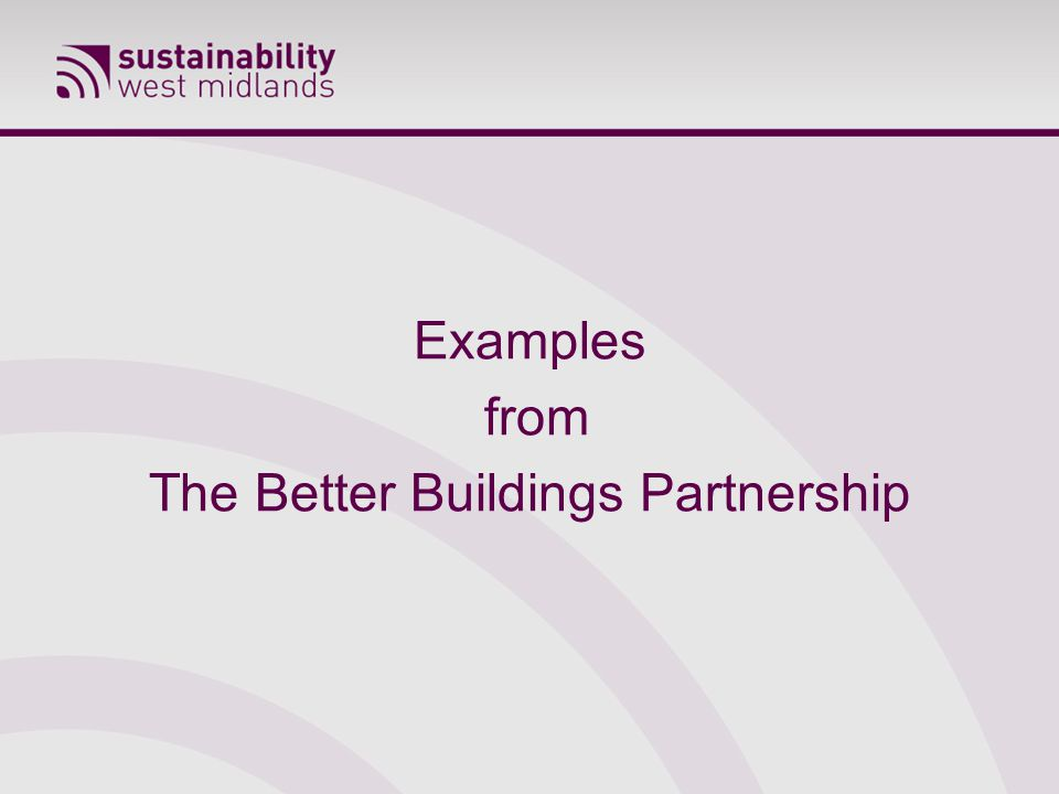 Examples from The Better Buildings Partnership