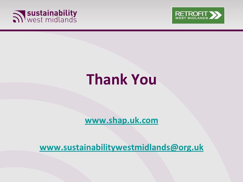 Thank You www.shap.uk.com www.sustainabilitywestmidlands@org.uk