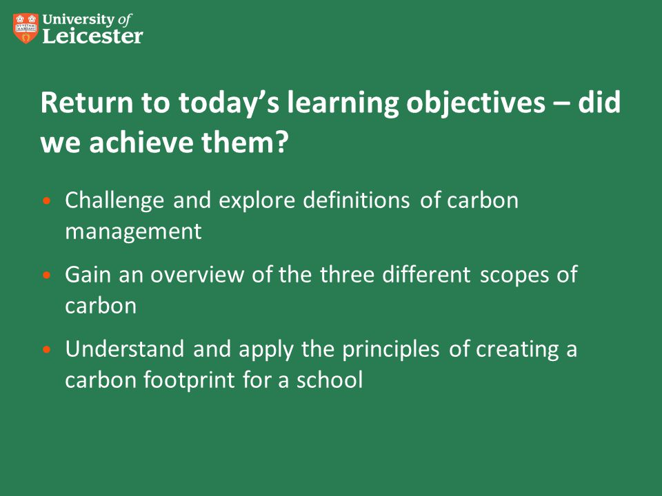 Return to todays learning objectives – did we achieve them.