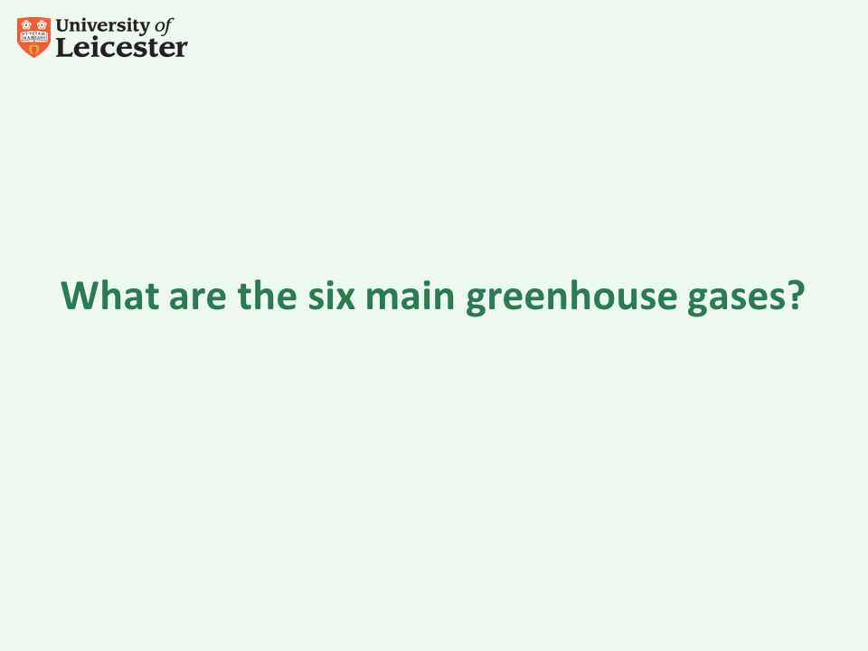 What are the six main greenhouse gases