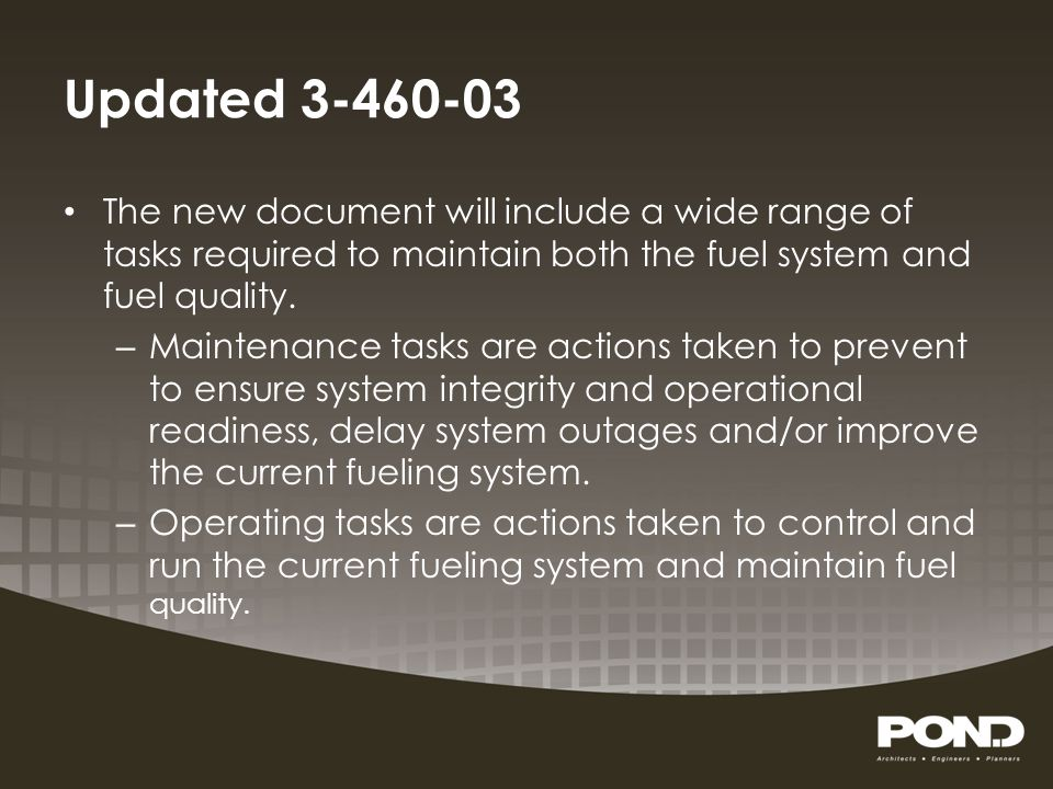 Updated 3-460-03 The new document will include a wide range of tasks required to maintain both the fuel system and fuel quality. – Maintenance tasks a