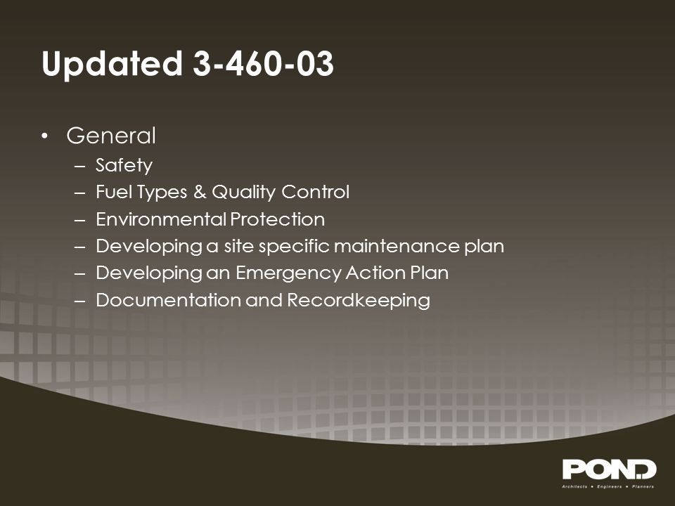 Updated 3-460-03 General – Safety – Fuel Types & Quality Control – Environmental Protection – Developing a site specific maintenance plan – Developing