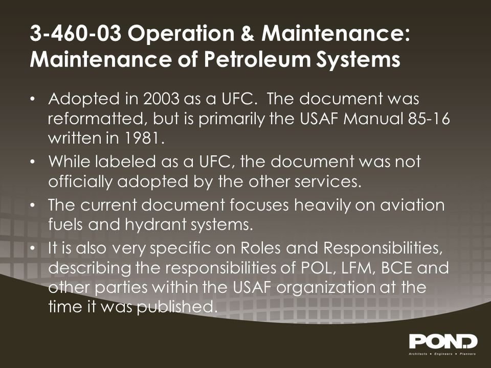 Navy MO-230 Maintenance and Operation of Petroleum Fuel Facilities Last updated in 1990, this document continues today to serve as the primary guidance on maintenance operations of Navy Fuel Facilities.