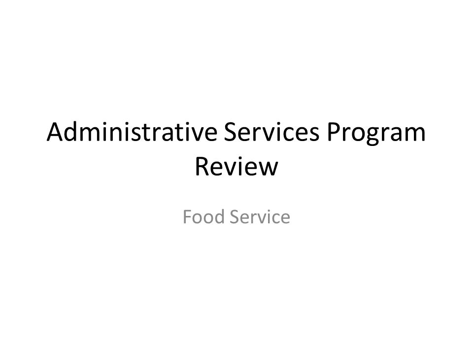 Administrative Services Program Review Food Service