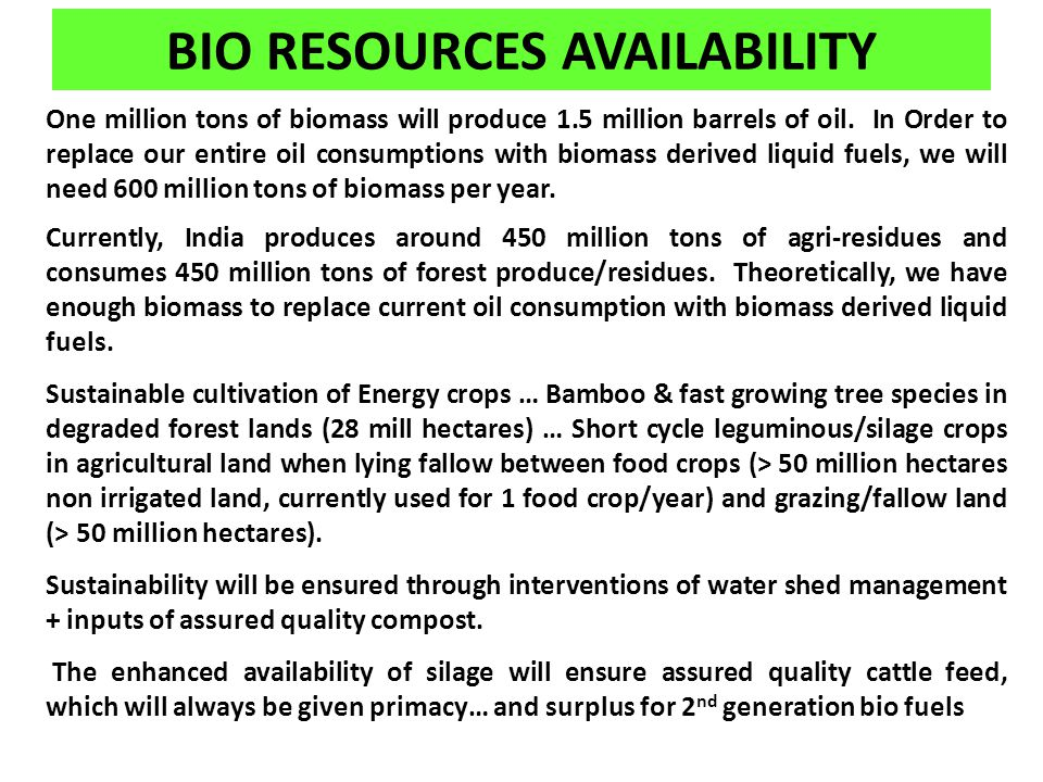 One million tons of biomass will produce 1.5 million barrels of oil.