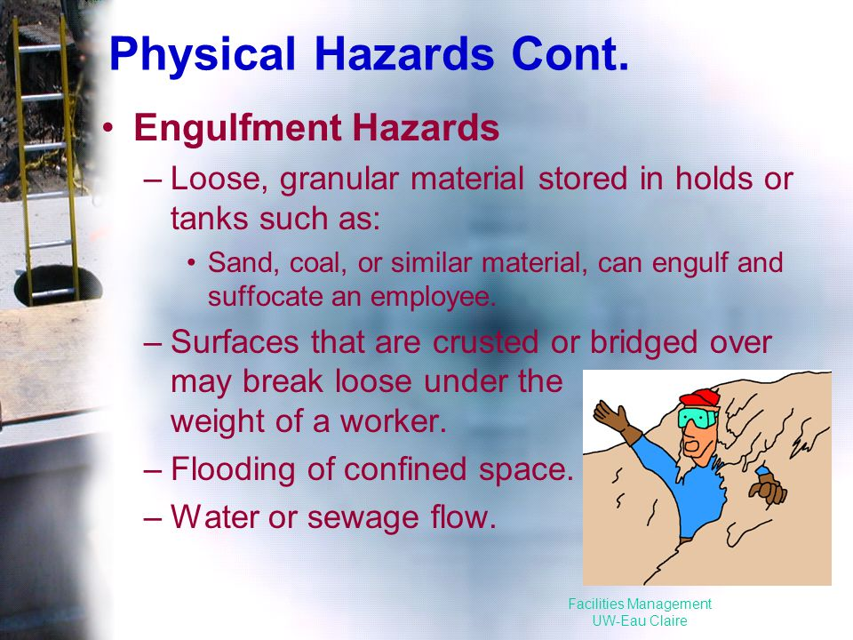 Facilities Management UW-Eau Claire Physical Hazards Cont.