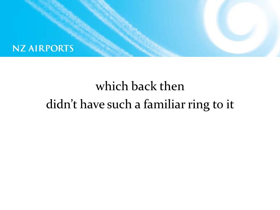 which back then didnt have such a familiar ring to it