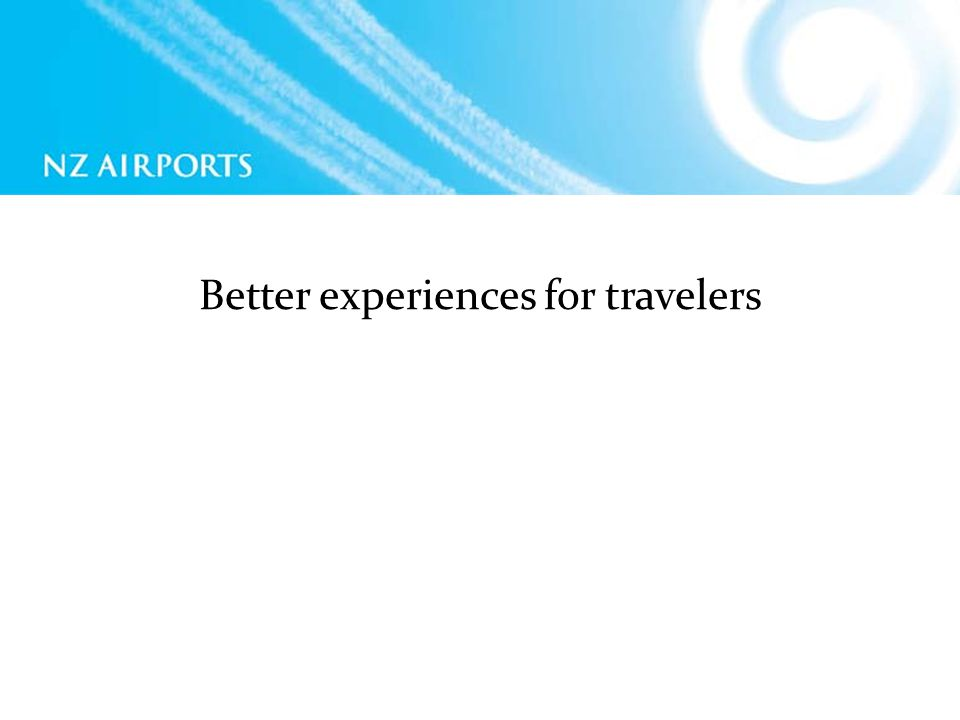 Better experiences for travelers
