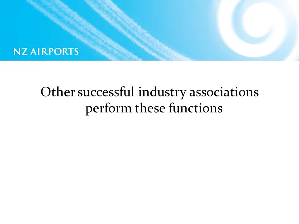 Other successful industry associations perform these functions