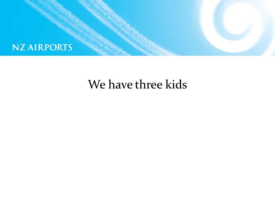 We have three kids