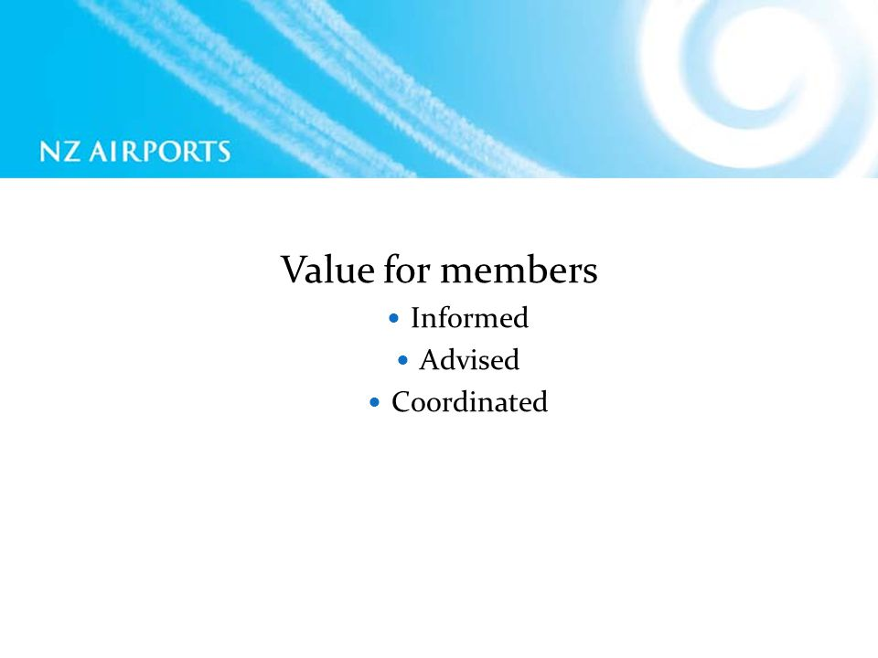 Value for members Informed Advised Coordinated