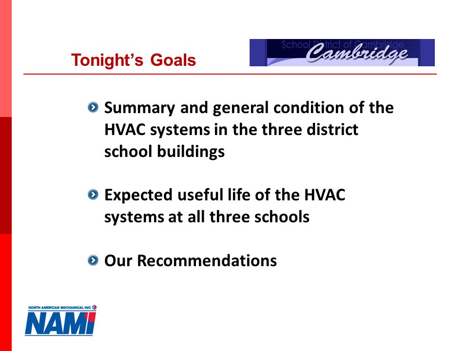 Tonights Goals Summary and general condition of the HVAC systems in the three district school buildings Expected useful life of the HVAC systems at all three schools Our Recommendations 2
