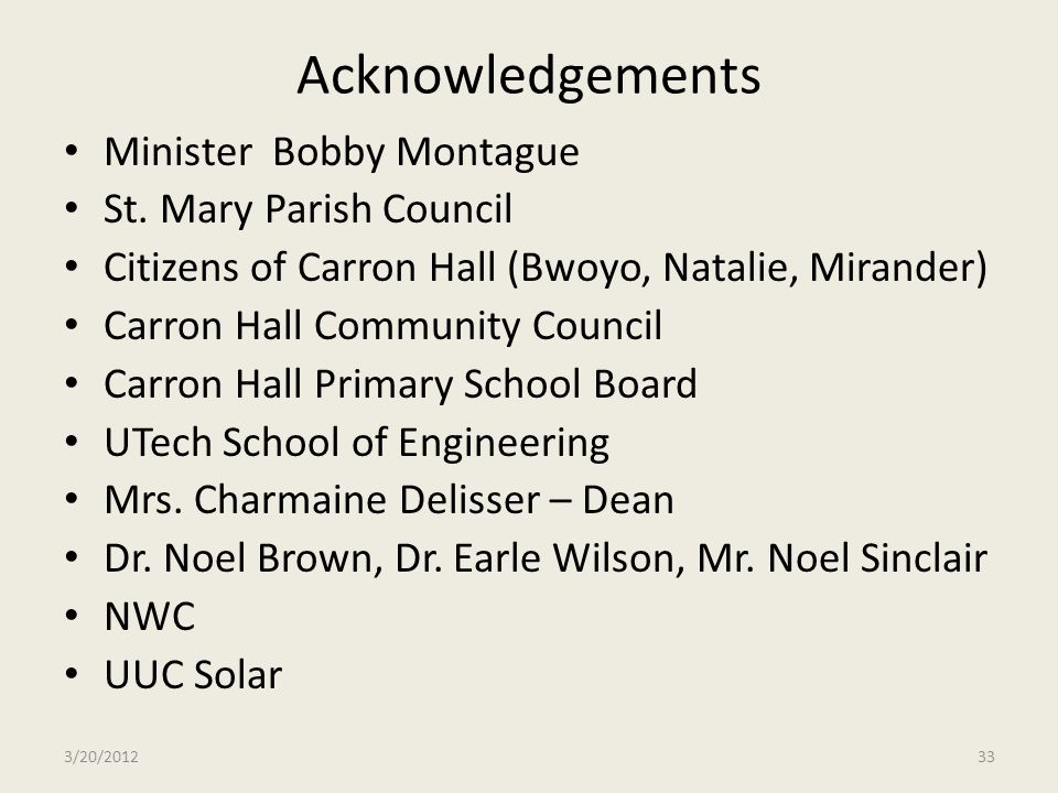 Acknowledgements Minister Bobby Montague St. Mary Parish Council Citizens of Carron Hall (Bwoyo, Natalie, Mirander) Carron Hall Community Council Carr