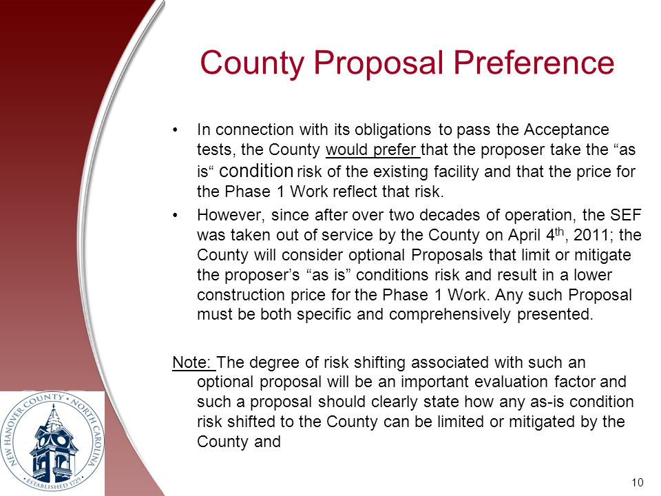 County Proposal Preference In connection with its obligations to pass the Acceptance tests, the County would prefer that the proposer take the as is c
