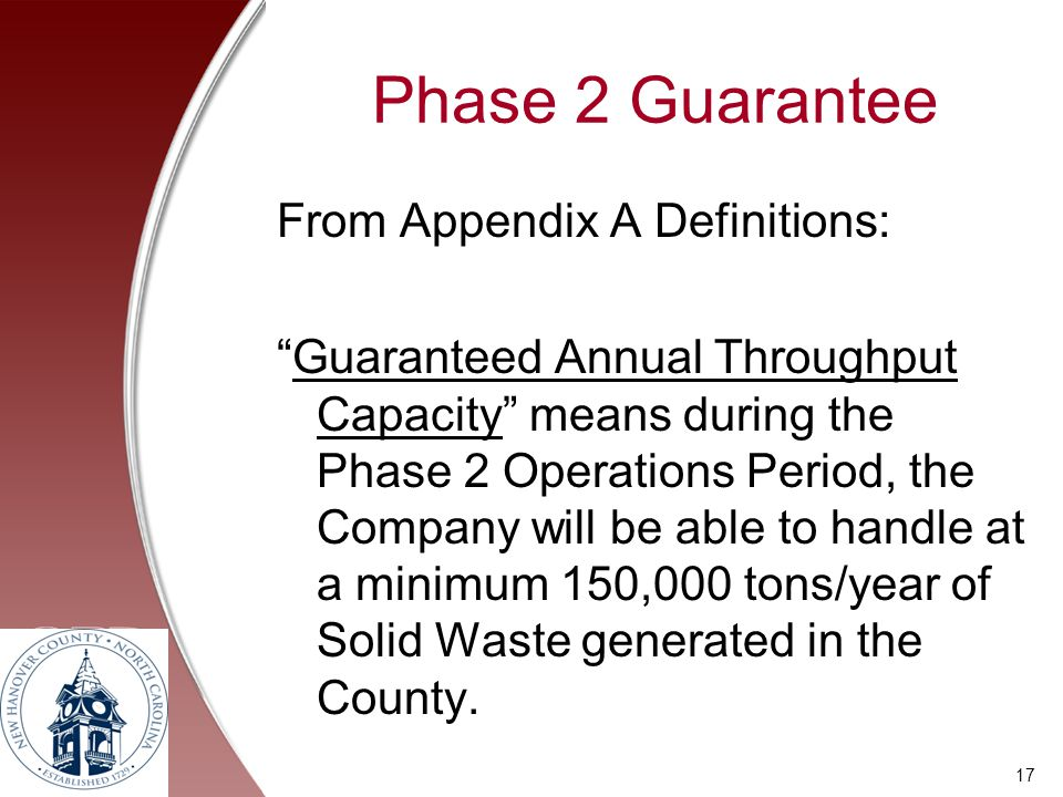Phase 2 Guarantee From Appendix A Definitions: Guaranteed Annual Throughput Capacity means during the Phase 2 Operations Period, the Company will be a