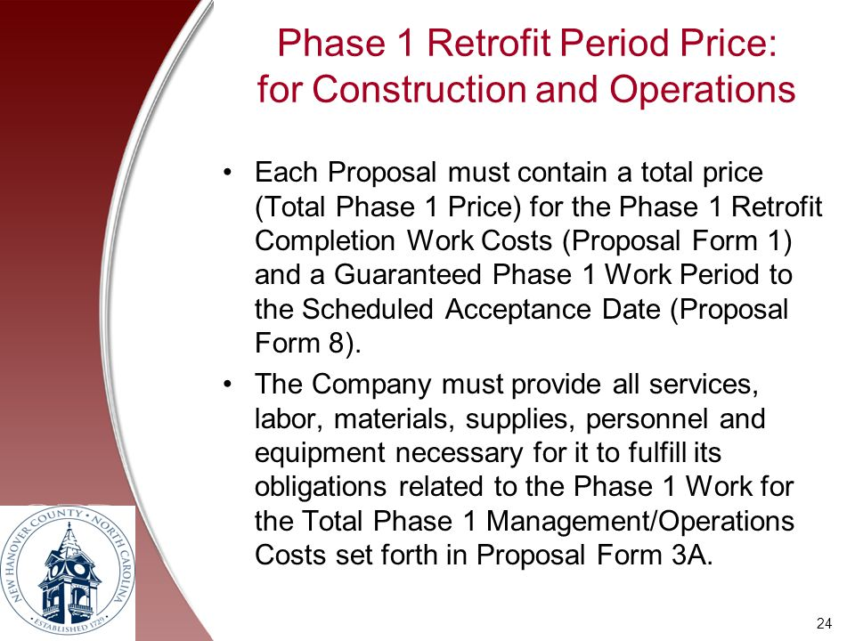 Phase 1 Retrofit Period Price: for Construction and Operations Each Proposal must contain a total price (Total Phase 1 Price) for the Phase 1 Retrofit