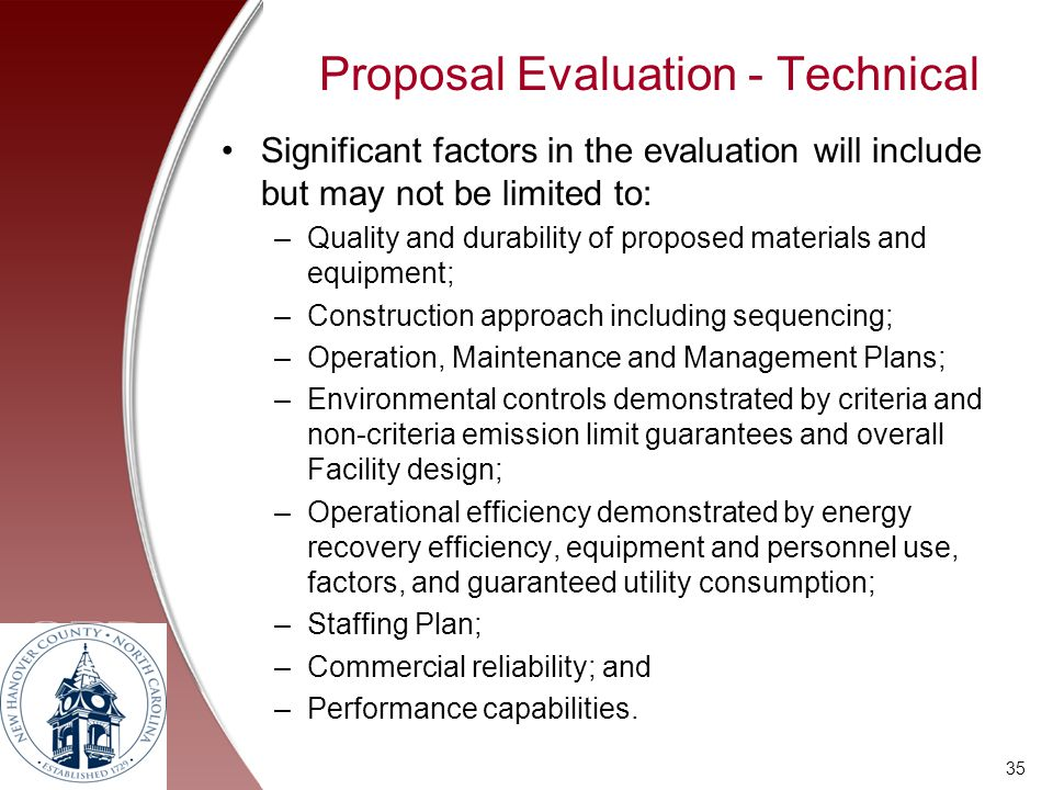 Proposal Evaluation - Technical Significant factors in the evaluation will include but may not be limited to: –Quality and durability of proposed mate