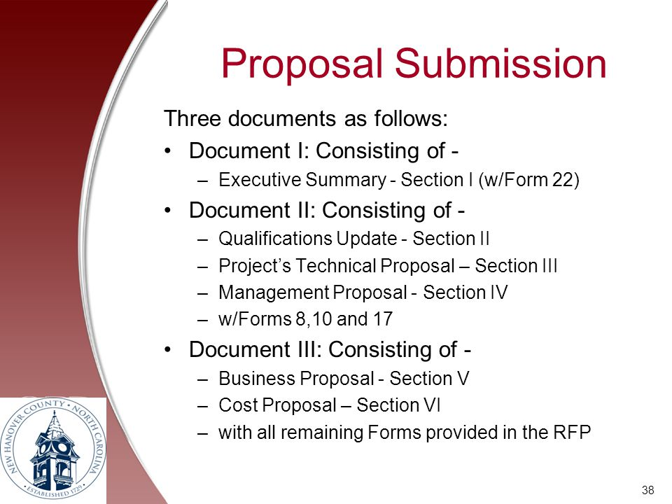 Proposal Submission Three documents as follows: Document I: Consisting of - –Executive Summary - Section I (w/Form 22) Document II: Consisting of - –Q