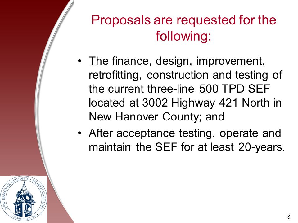 Proposals are requested for the following: The finance, design, improvement, retrofitting, construction and testing of the current three-line 500 TPD