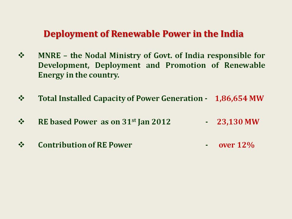 Deployment of Renewable Power in the India MNRE – the Nodal Ministry of Govt.