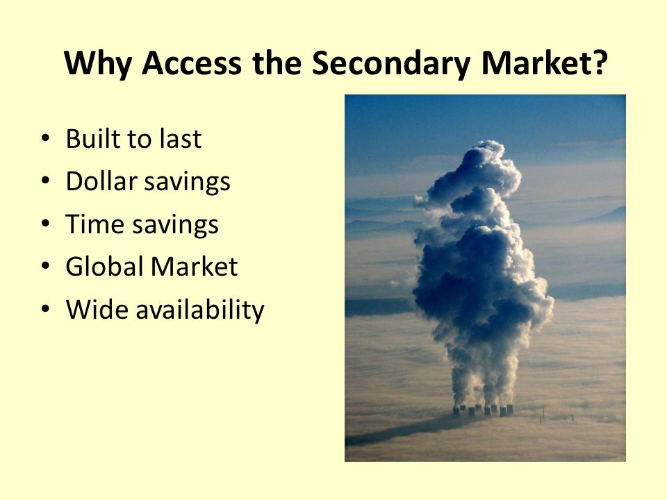 Why Access the Secondary Market.