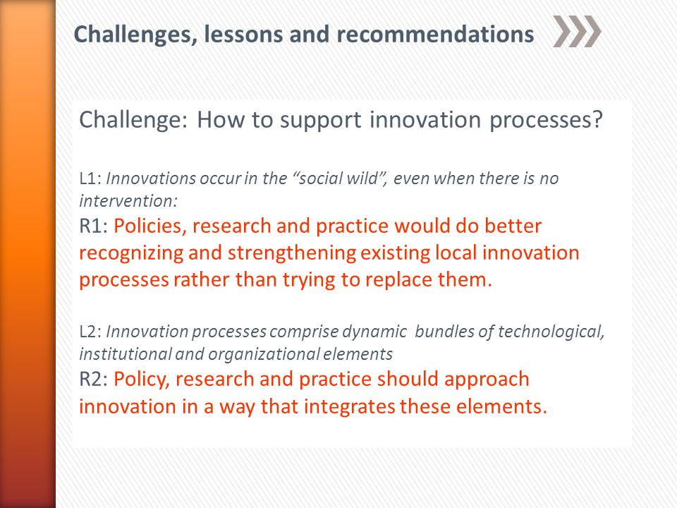 Challenge: How to support innovation processes? L1: Innovations occur in the social wild, even when there is no intervention: R1: Policies, research a