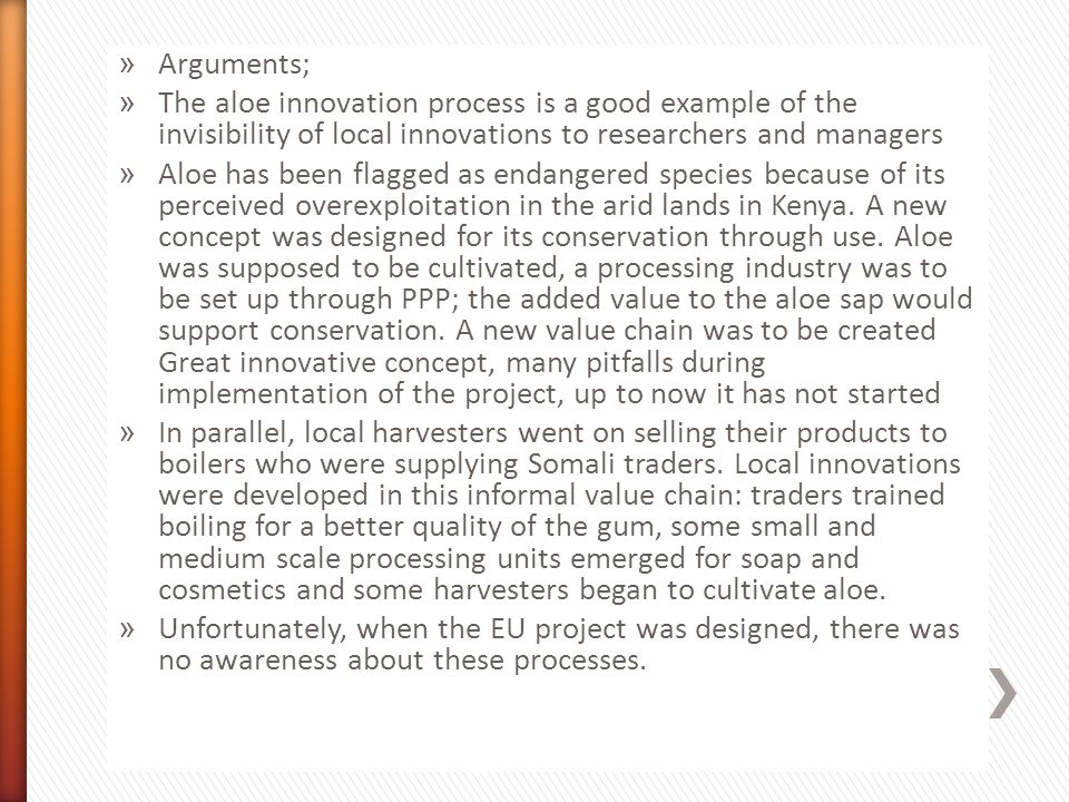 » Arguments; » The aloe innovation process is a good example of the invisibility of local innovations to researchers and managers » Aloe has been flag